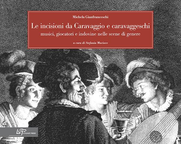 Le incisioni di Caravaggio e caravaggeschi