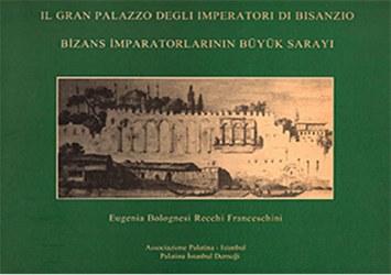 Il Gran Palazzo  degli Imperatori di Bisanzio